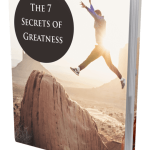 7 Secrets of greatness